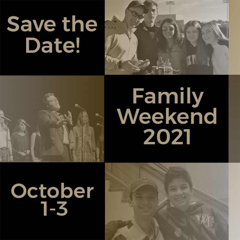 Save the Date! WFU Family Weekend is scheduled for October 1-3, 2021.