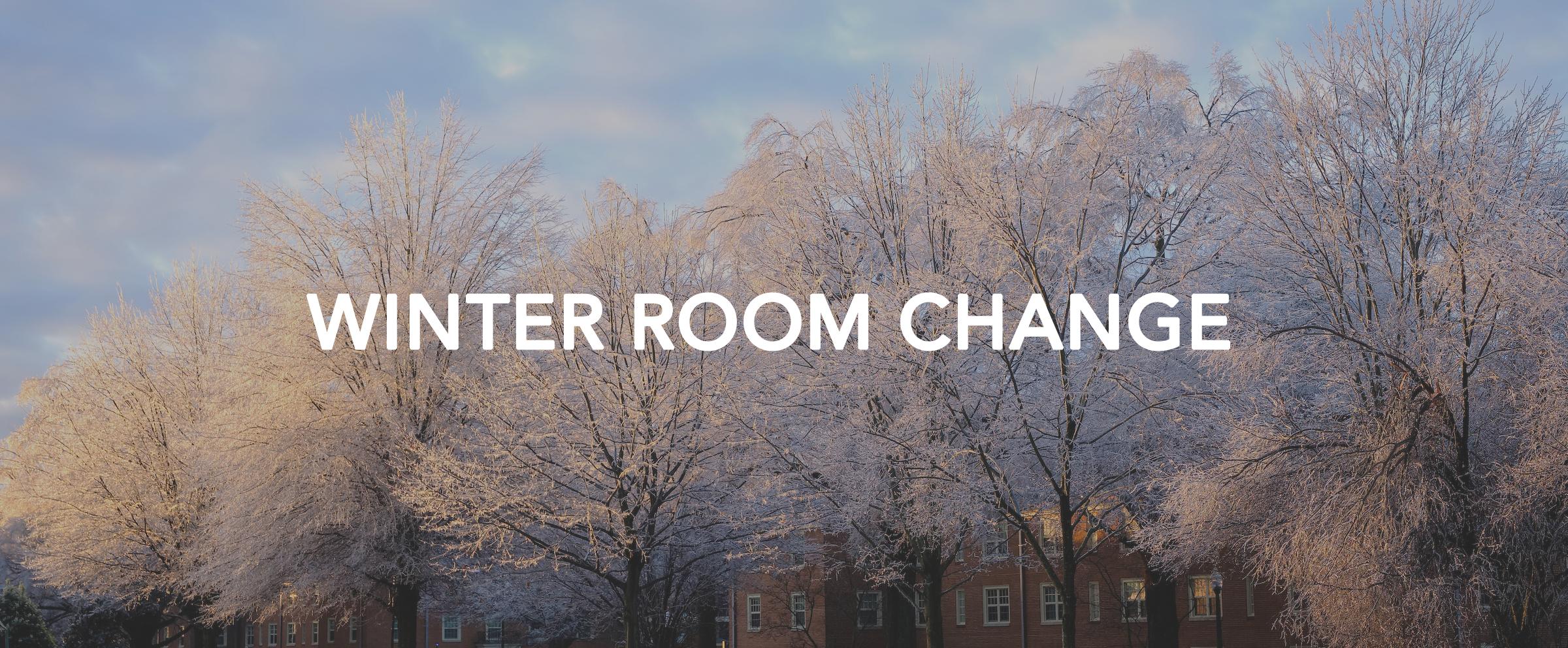 Winter Room Change