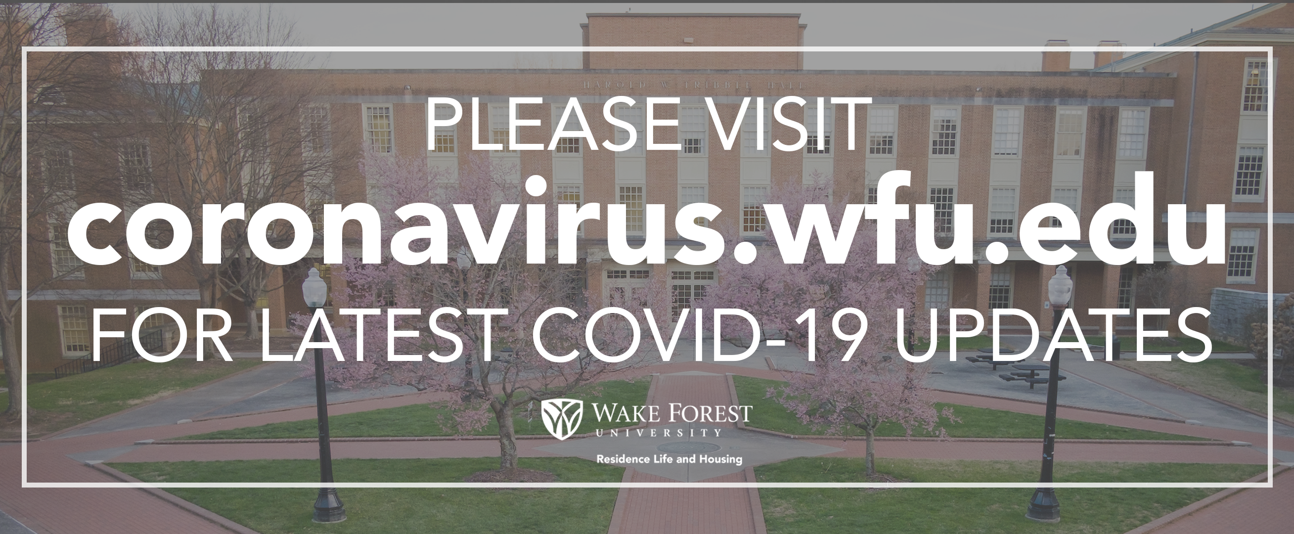 Visit coronavirus.wfu.edu for more information on COVID-19