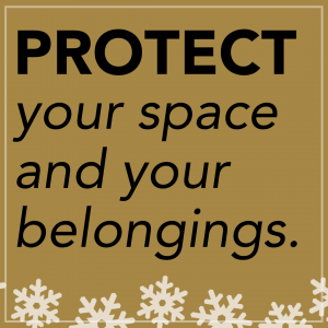 Protect your space and your belongings.