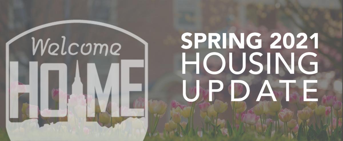 Spring 2021 Housing Updates