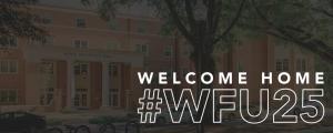 Welcome Home #WFU25