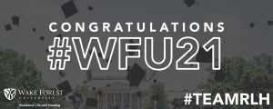 Image: Students toss gradution caps in front of Reynolda Hall. Text: Congratulations #WFU21. #TeamRLH