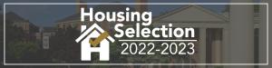 Housing Selection: 2022-23