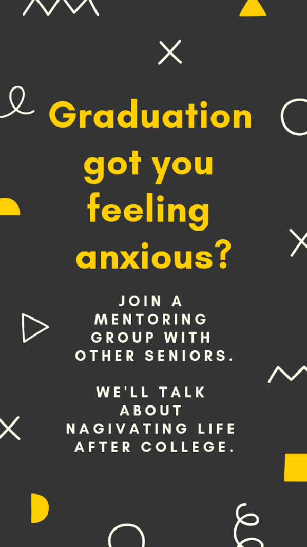 Graduation got you feeling anxious? Join a Mentoring Group with other seniors. We'll talk about navigating life after college.