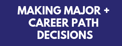 Making major and career path decisions