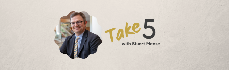 Take 5 with Stuart Mease