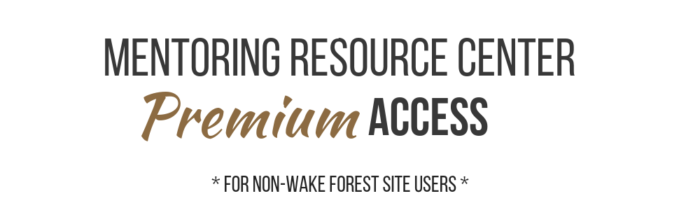 Mentoring Resource Center Premium Access: For Non-Wake Forest Site Users