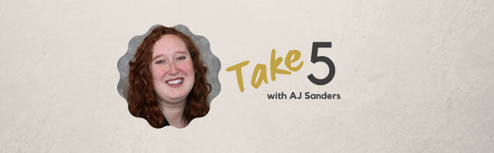 Take 5 with AJ Sanders