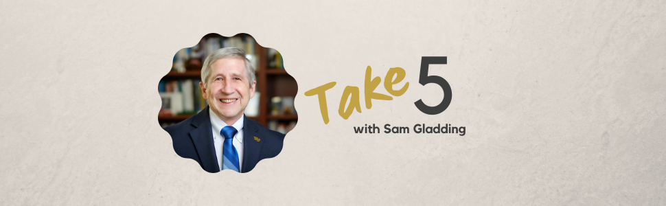 Take 5 with Sam Gladding