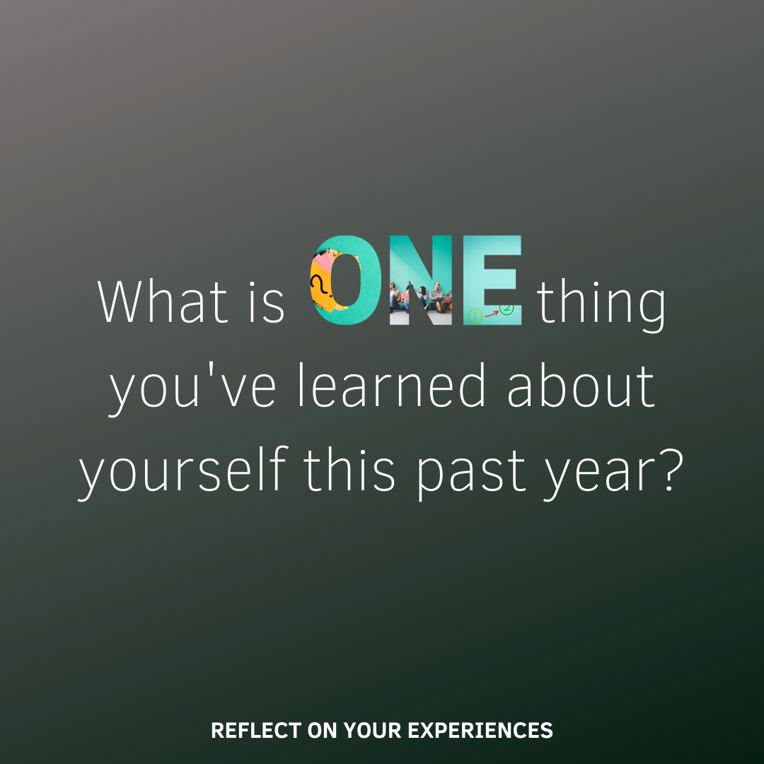 What is ONE thing you've learned about yourself this past year?