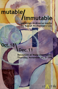 mutable / immutable, Paintings by Kaylah Bozkurtian ('22)