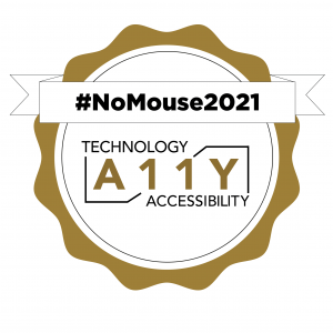 A circular badge with a decorative gold border with #NoMouse2021 on a ribbon and the A11Y Technology Accessibility logo underneath
