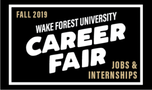 "Black, white, and gold graphic that reads, ""FALL 2019 [return] WAKE FOREST UNIVERSITY [return] CAREER FAIR [return] JOBS & INTERNSHIPS"""