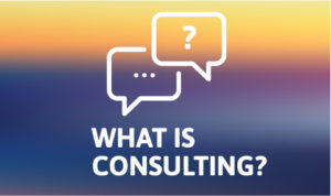 What Is Consulting