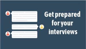 Get prepared for your interviews