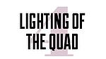 Lighting of the Quad