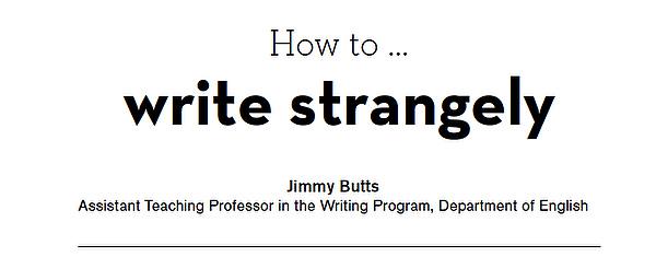 write strangely
