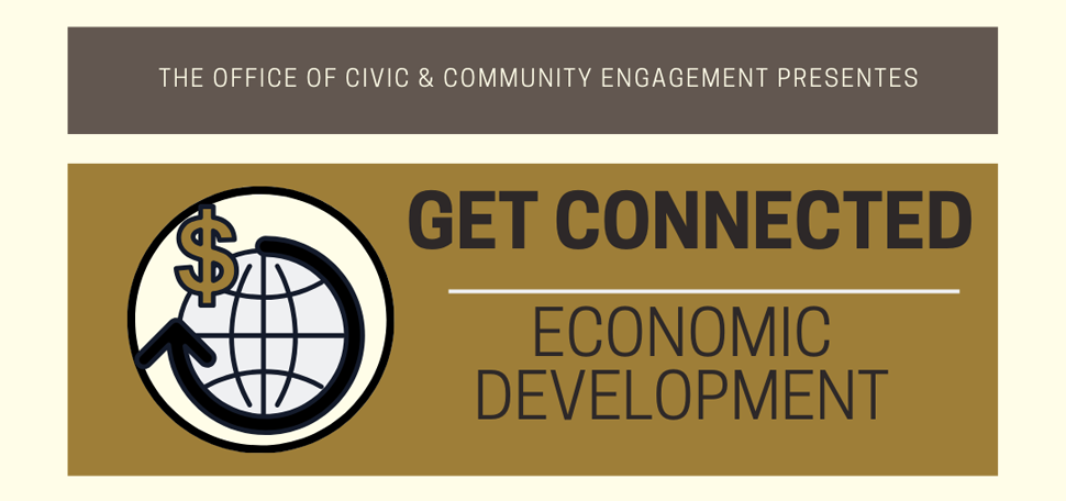 Get Connected: Economic Development. Office of Civic and Community Engagement