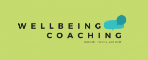 """Green background with black text that says """"Wellbeing Coaching: students, faculty and staff"""""""