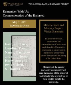 """Informational flyer for """"Remember with Us: Commemoration of the Enslaved"""" event on May 7, from 5 to 5:45 p.m., sponsored by the WFU Slavery, Race, and Memory Project"""