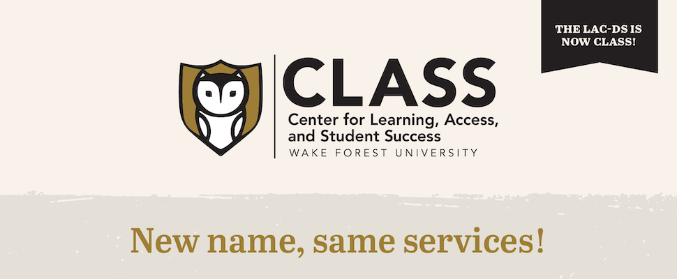 """Banner graphic that says """"CLASS: Center for Learning, Access, and Student Success"""" and """"The LAC-DS is now CLASS. New name, same services."""""""