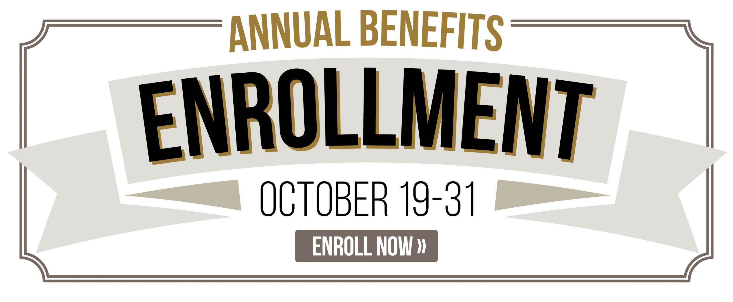 Annual Benefits Enrollment, October 19-31, 2020 - Enroll Now