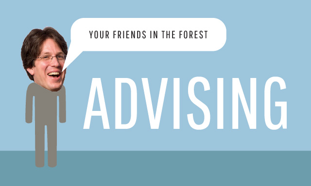 Academic Advising, Your Friends in the Forest